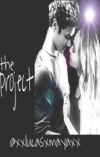 The Project - a lucaya series - book 1 by XxlucasxmayaxX