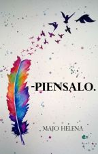-Piensalo. by MajoHelena
