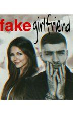 Fake Girlfriend ||Zayn Malik||  by YouAreMyHistory