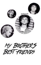 My Brothers Best Friends // 5SOS by perfectcth