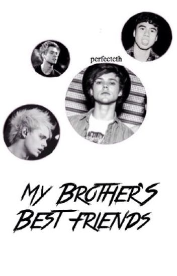My Brothers Best Friends // 5SOS