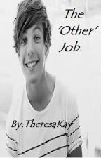 The 'other' job. (One Direction) by TheresaKay