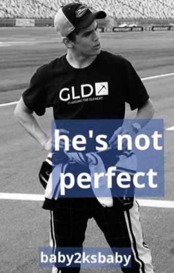 He's Not Perfect {Hayes Grier Fanfic}
