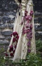 Arranged Marriage by MichelleHarrison26