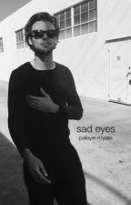 sad eyes // lashton hemwin by palaye-royale