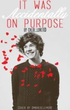 It Was Accidentally on Purpose! ║ Harry Styles by superianation
