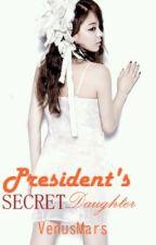 President's Secret Daughter by VenusMars