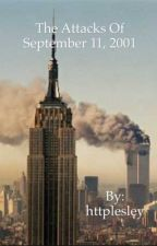 The Attacks Of September 11, 2001 by httplesley