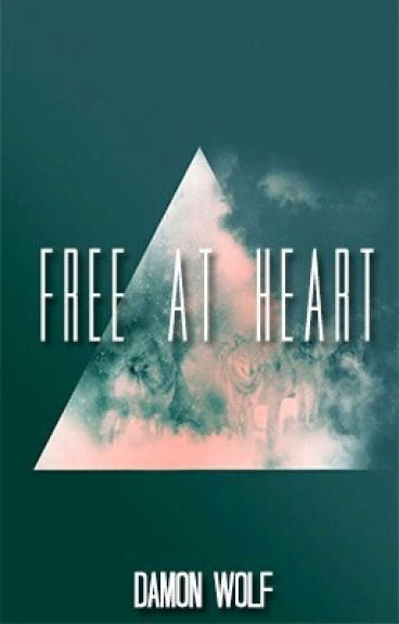 Free At Heart(transgender story)(On Hold)