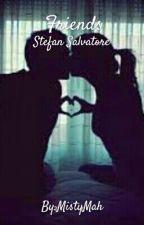 Friends ( Stefan Salvatore ) by MistyMah