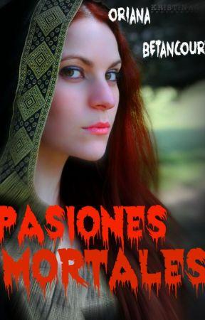 Pasiones Mortales (Antología) by OriAleMao