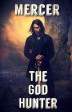 Mercer the God hunter by Mercer_AM