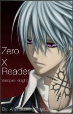 Vampire Knight, Zero x reader.(Going To Be Edited For A Second Time, Very Soon.) by AnimeLovingTimeLord