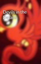 Devils in the Details by Phoenixbreez