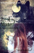 Wolf's Mate //Being Edited// by musickidmickey