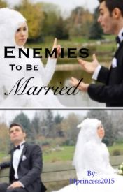 Enemies to be married by lilprincess00
