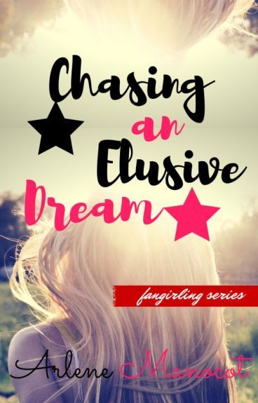 Chasing an Elusive Dream (Fangirling Series, Book #2)  by ArleneManocot