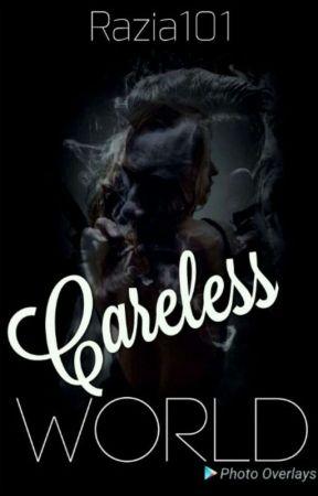 Careless World by Razia101