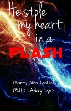 He Stole my Heart in a Flash (Barry Allen love story) by Its_Addy_yo