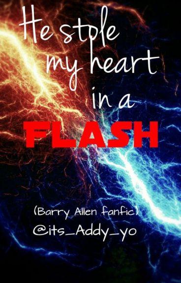He Stole my Heart in a Flash (Barry Allen love story)