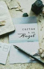 Cartas a un ángel. by lightofnight_