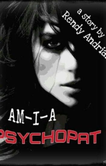 Am I a Psychopath ?