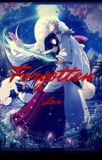 Forgotten Love (sesshomaru's love story) by kkice14