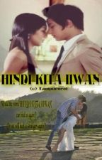HINDI KITA IIWAN ----- KATHNIEL (Book 2-3) - FINISHED by tampurorot