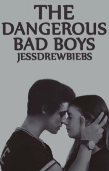 The Dangerous Bad Boys { En réécriture }