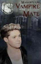 Vampire Mate AU ~Niall Horan Love Story~ by Manawiligirl