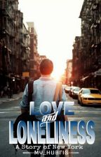 Love and Loneliness: a story of New york by My_Hubris