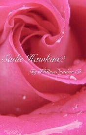 Sadie Hawkins? (Complete) by ThatFangirlRuby