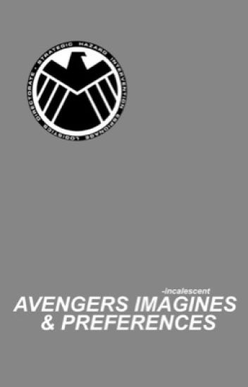 Avengers One Shots and Preferences