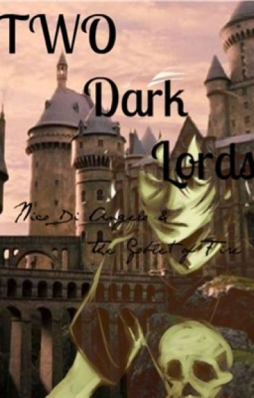Nico Di Angelo and the Goblet of Fire •Book one of the Two Dark Lords series•