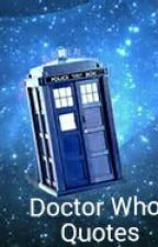 Doctor Who Quotes by QuotesandZodiacs
