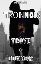 Tronnor: Troye&Connor by jackyangelalo