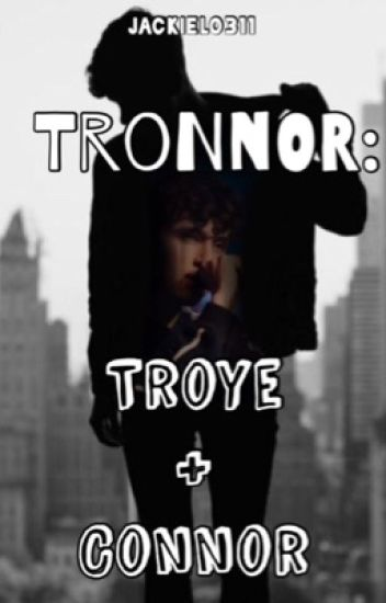 Tronnor: Troye&Connor