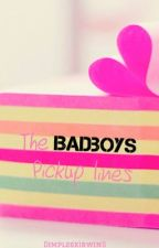 The badboys pickup lines by Dimplesxirwin5