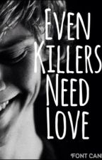 Even killers need love by thisreallycooldude