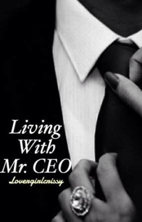 Living With Mr. CEO by lovergirlcrissy