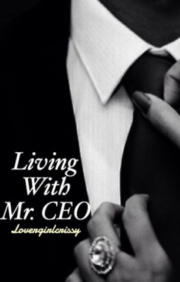 Living With Mr. CEO
