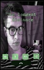 The Longest Distance by tay-tay19
