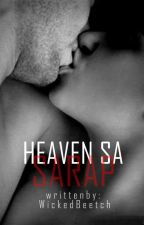 Heaven Sa Sarap (Forever Will Exist) by WickedBeetch