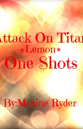 Attack On Titan: Lemon One-Shots