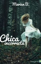 Chica Incorrecta © by MarianB04