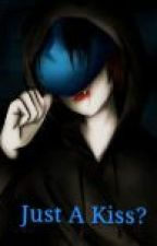 Just A Kiss? [Eyeless Jack x Reader] by IsTyping