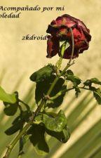 Acompañado por mi soledad. by zkdroid