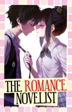 The Romance Novelist [Completed] by AkoSiIbarra