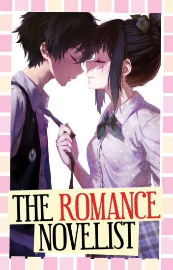 The Romance Novelist [Completed]