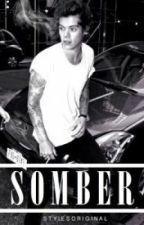 Somber - HU(Punk Harry Styles fanfiction) by OfficalFlora